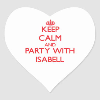 Keep Calm and Party with Isabell Heart Sticker