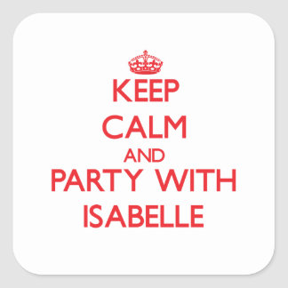Keep Calm and Party with Isabelle Square Stickers