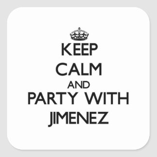 Keep calm and Party with Jimenez Square Sticker