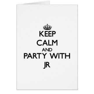 Keep calm and Party with Jr Cards