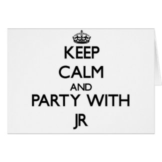 Keep calm and Party with Jr Greeting Card