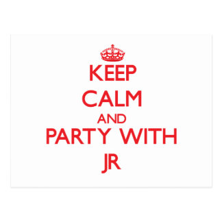 Keep calm and Party with Jr Post Cards