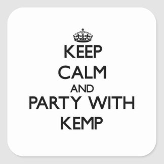 Keep calm and Party with Kemp Square Sticker