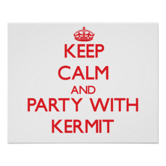 Keep calm and Party with Kermit Posters