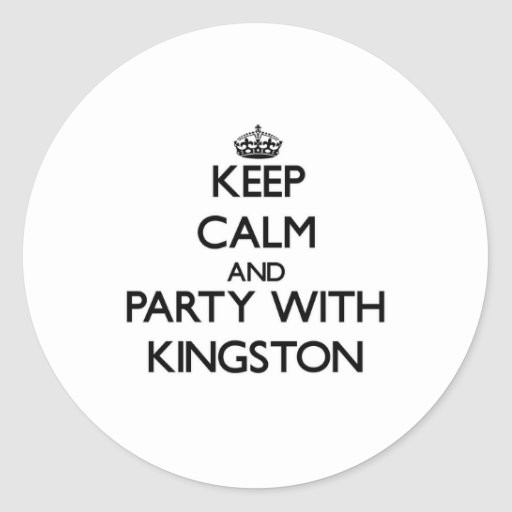 Keep Calm and Party with Kingston Classic Round Sticker