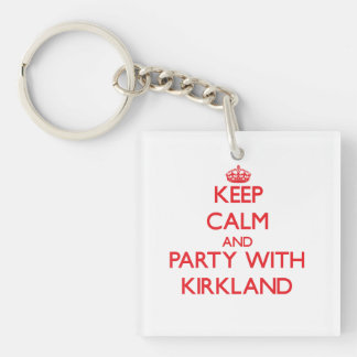 Keep calm and Party with Kirkland Square Acrylic Key Chain
