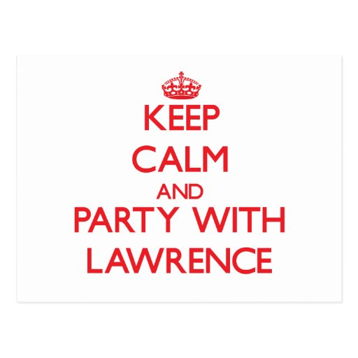 Keep calm and Party with Lawrence Post Card