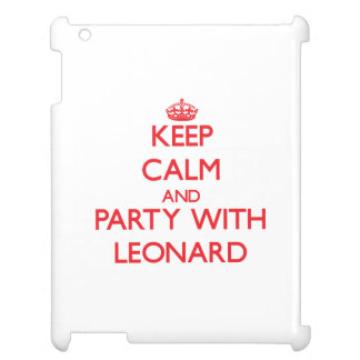 Keep calm and Party with Leonard Case For The iPad 2 3 4
