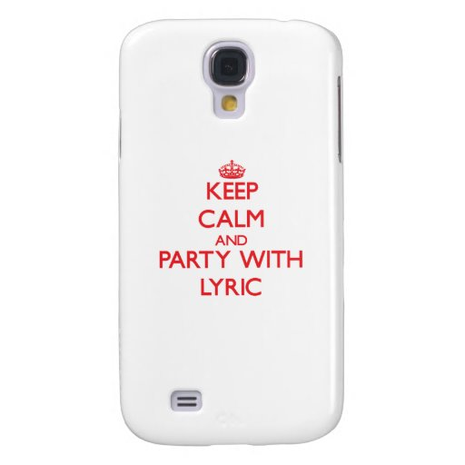 Keep Calm and Party with Lyric Galaxy S4 Cover