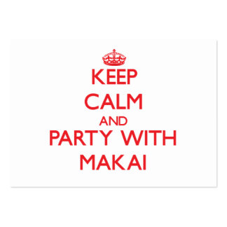 Keep calm and Party with Makai Business Cards
