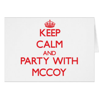 Keep calm and Party with Mccoy Cards