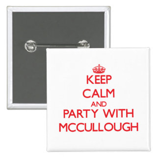 Keep calm and Party with Mccullough Pinback Button