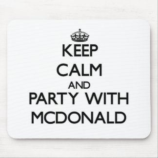 Keep calm and Party with Mcdonald Mouse Pad