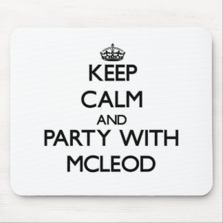 Keep calm and Party with Mcleod Mouse Pad