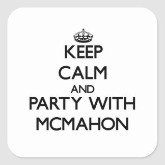 Keep calm and Party with Mcmahon Square Sticker