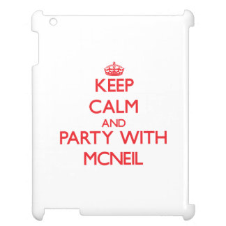 Keep calm and Party with Mcneil iPad Cases