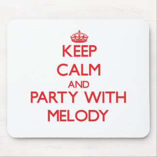Keep Calm and Party with Melody Mousepad