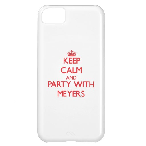 Keep calm and Party with Meyers Cover For iPhone 5C