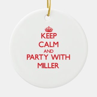 Keep calm and Party with Miller Christmas Ornament