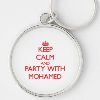 Keep calm and Party with Mohamed Key Chains