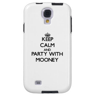 Keep calm and Party with Mooney Galaxy S4 Case