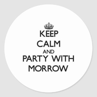 Keep calm and Party with Morrow Round Sticker