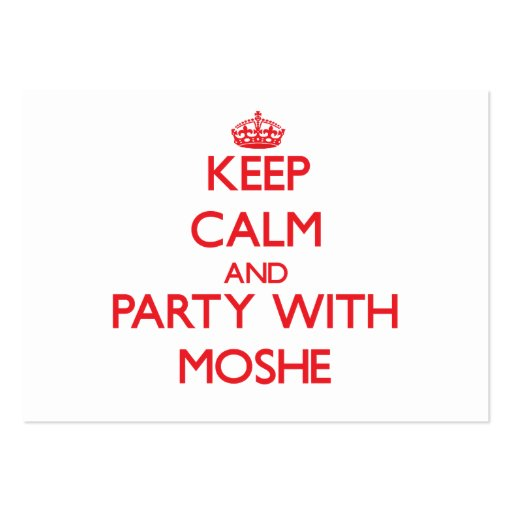 Keep calm and Party with Moshe Business Cards