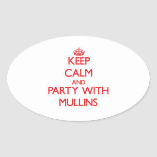 Keep calm and Party with Mullins Oval Sticker