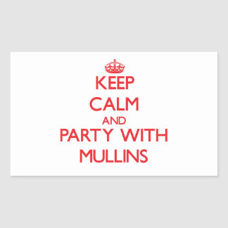 Keep calm and Party with Mullins Rectangle Sticker