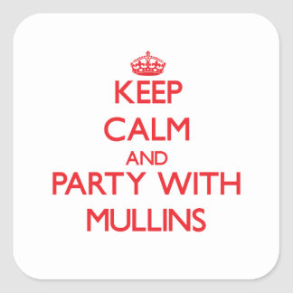 Keep calm and Party with Mullins Square Sticker