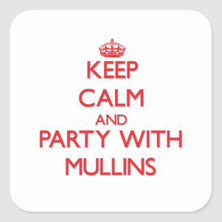 Keep calm and Party with Mullins Square Stickers