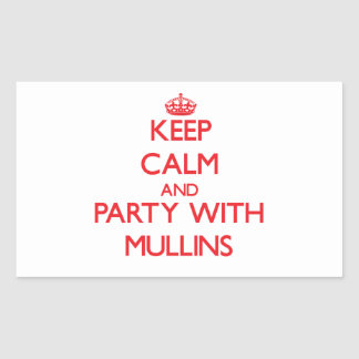 Keep calm and Party with Mullins Rectangular Stickers