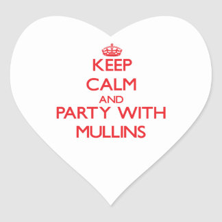 Keep calm and Party with Mullins Stickers