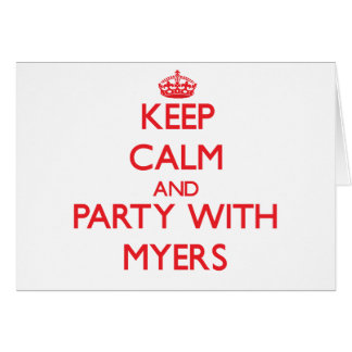 Keep calm and Party with Myers Greeting Card