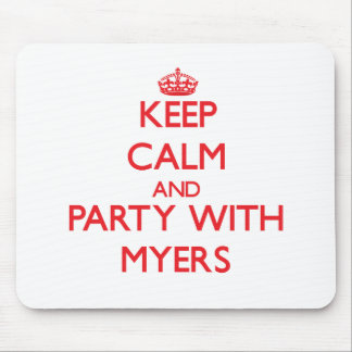 Keep calm and Party with Myers Mouse Pad