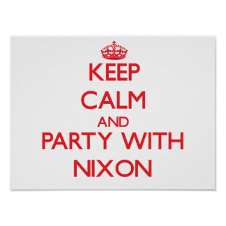 Keep calm and Party with Nixon Poster