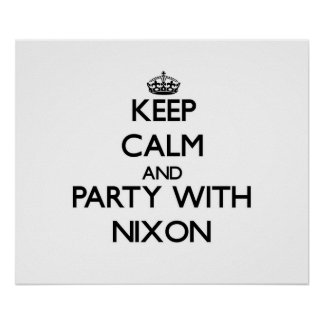 Keep calm and Party with Nixon Print