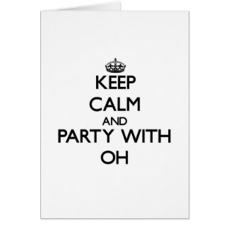 Keep calm and Party with Oh Cards