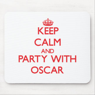 Keep calm and Party with Oscar Mouse Pad
