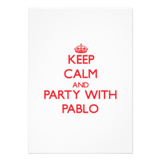 Keep calm and Party with Pablo Personalized Invitations