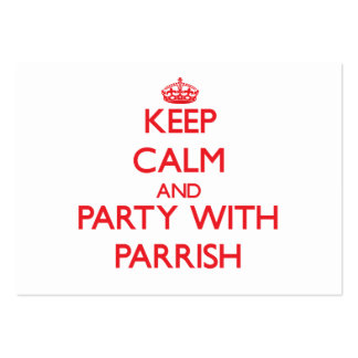 Keep calm and Party with Parrish Business Cards