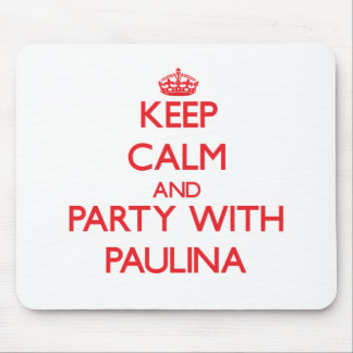Keep Calm and Party with Paulina Mousepad