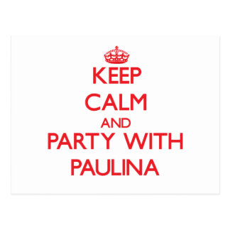 Keep Calm and Party with Paulina Post Cards