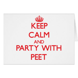 Keep calm and Party with Peet Greeting Card