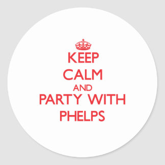 Keep calm and Party with Phelps Stickers