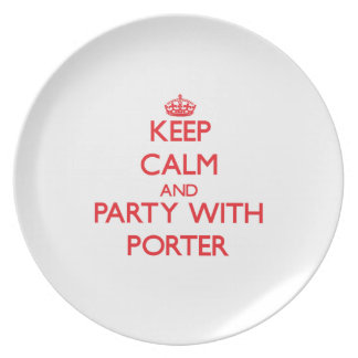 Keep calm and Party with Porter Dinner Plate