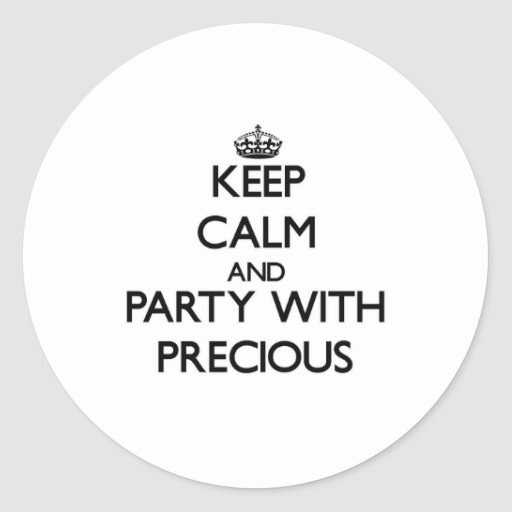 Keep Calm and party with Precious Stickers