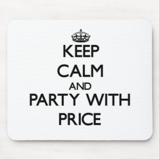 Keep calm and Party with Price Mouse Pad