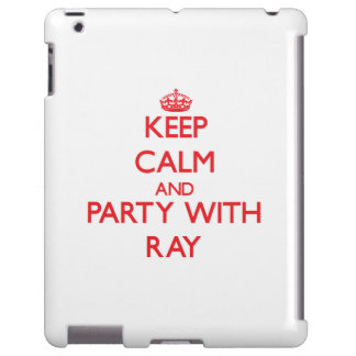 Keep calm and Party with Ray