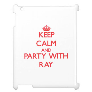 Keep calm and Party with Ray Cover For The iPad